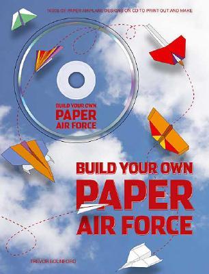 Build Your Own Paper Air Force By Bounford, Trevor