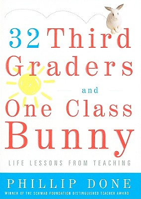 32 Third Graders and One Class Bunny By Done, Phillip