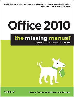Office 2010: The Missing Manual By Conner, Nancy/ MacDonald, Matthew