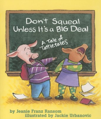 Don't Squeal Unless It's a Big Deal By Ransom, Jeanie Franz/ Urbanovic, Jackie (ILT)