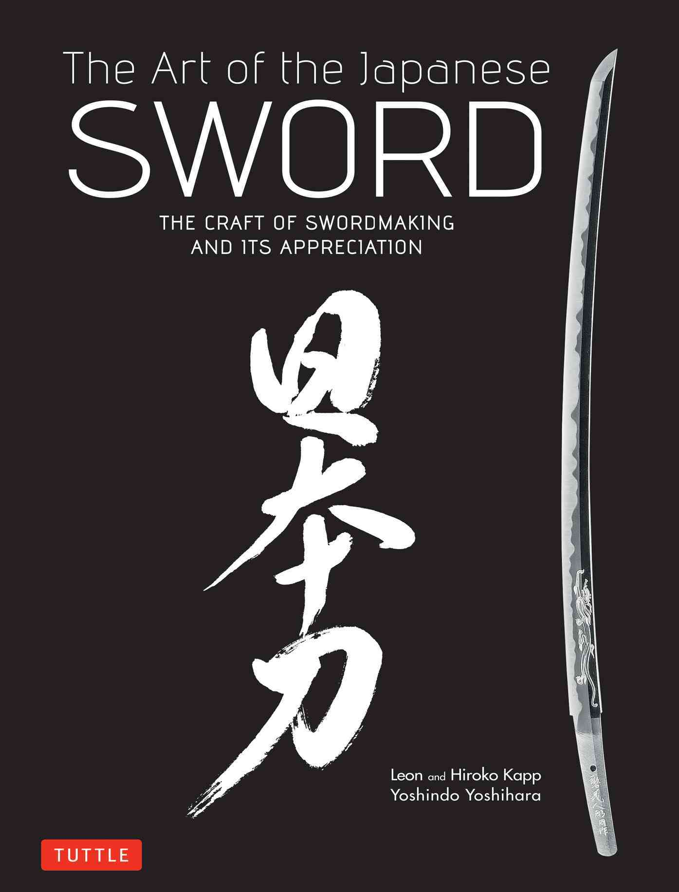 The Art of the Japanese Sword By Yoshihara, Yoshindo/ Kapp, Leon/ Kapp, Hiroko